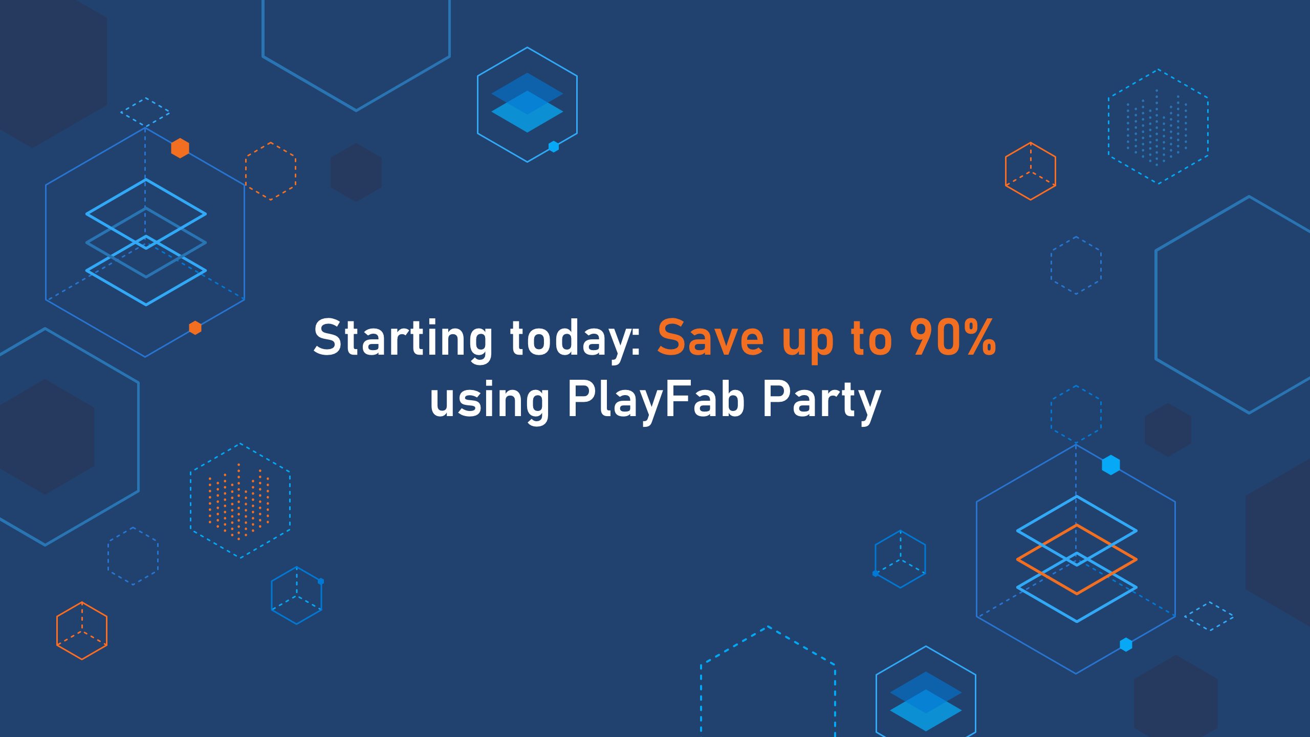 Starting today: Save up to 90% using PlayFab Party